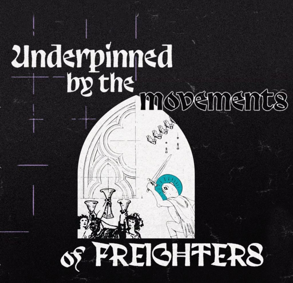 Underpinned by the Movements of Freighters